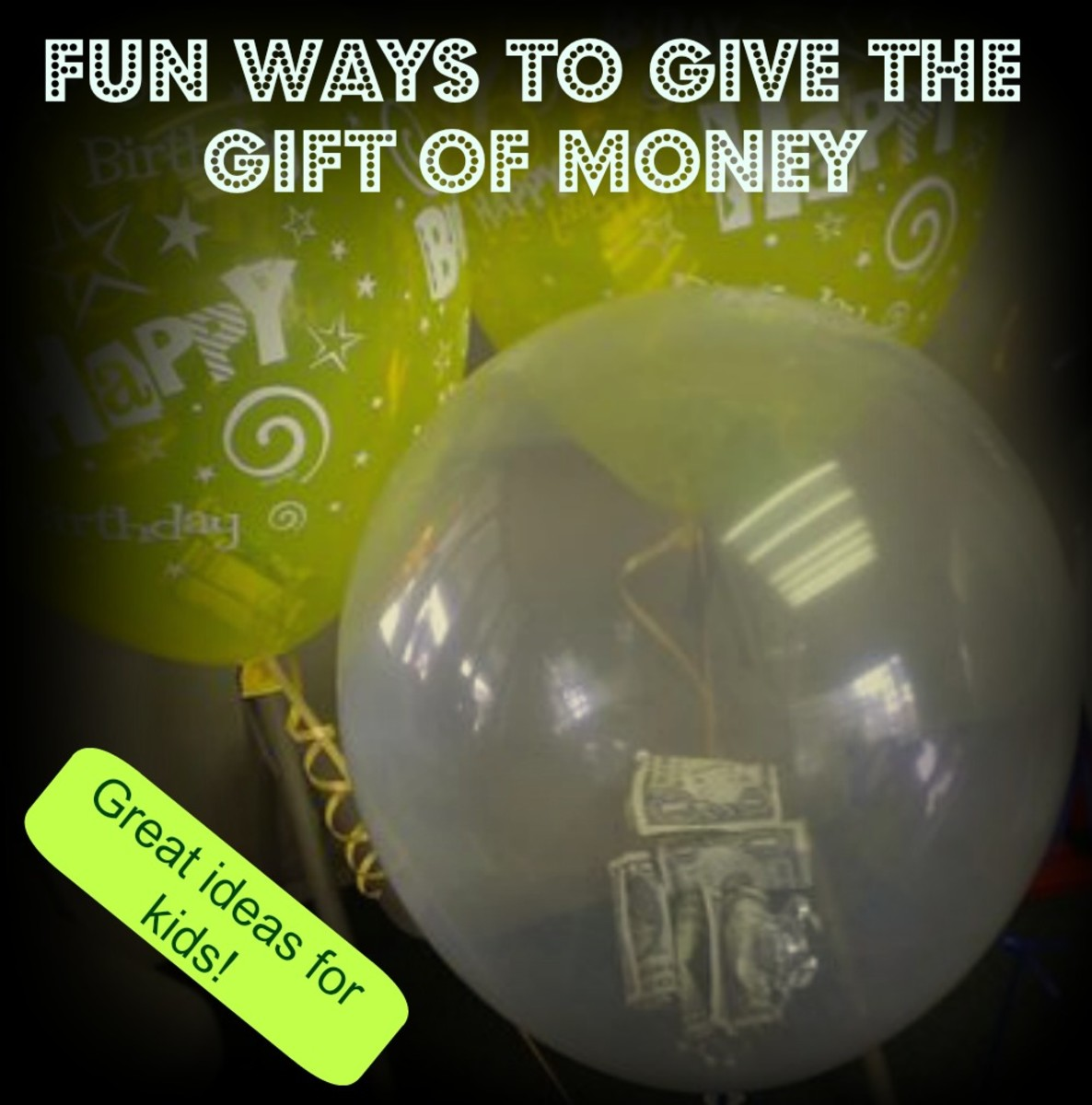 Fun Ways to Give Money as a Gift: Creative Birthday Solutions for Kids