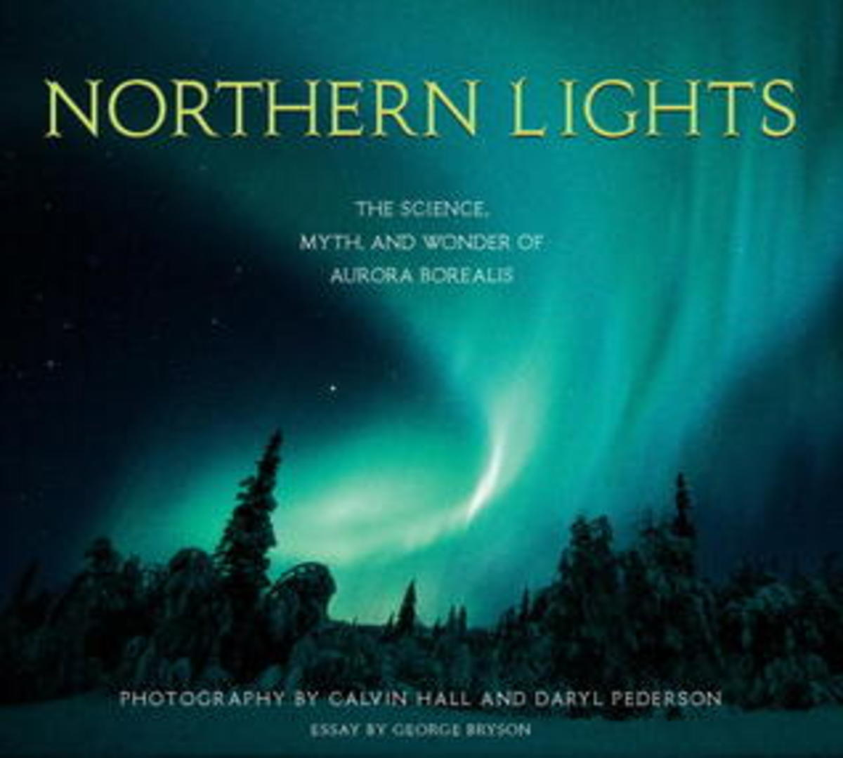 Northern Lights: The Science, Myth, and Wonder of Aurora Borealis by Calvin Hall - Image is from goodreads.com
