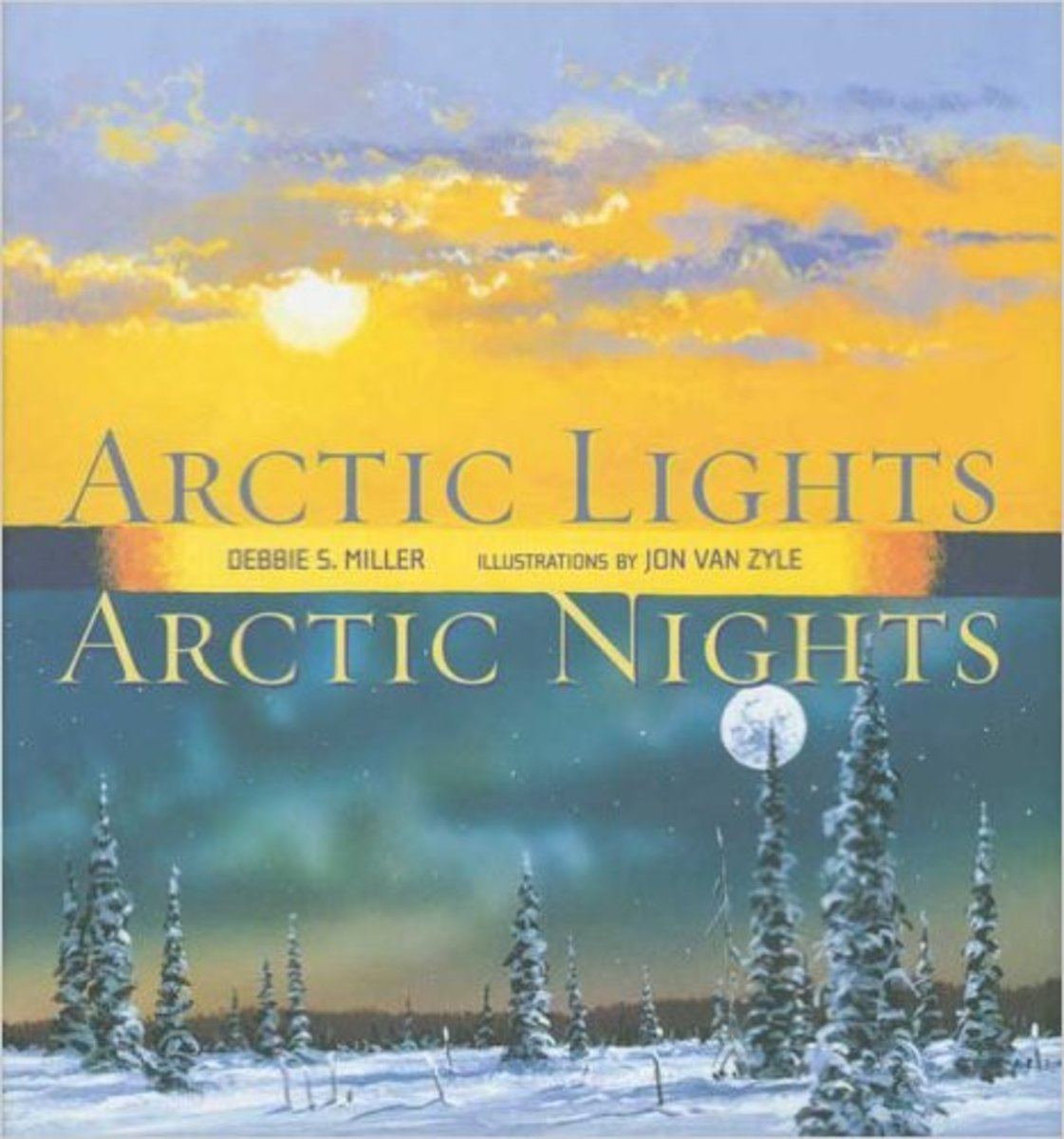 Arctic Lights, Arctic Nights by Debbie S. Miller - Image is from amazon.com