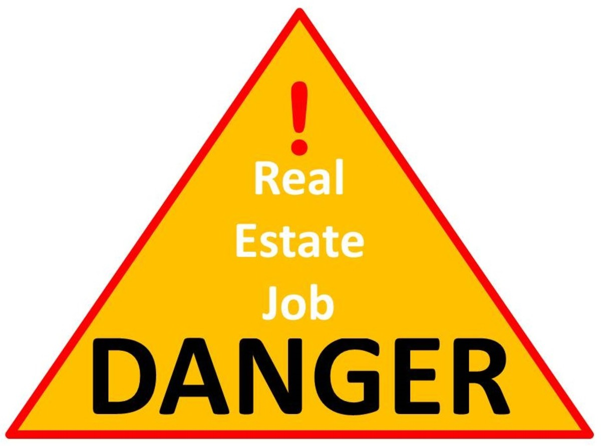 The real estate job can be a dangerous profession.