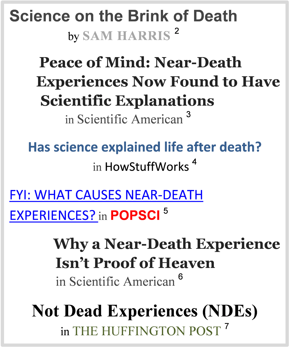 Popular science articles on NDEs. The science that refutes the claim that NDEs provide proof of a supernatural afterlife provides evidence of the brain's propensity to create a natural one.