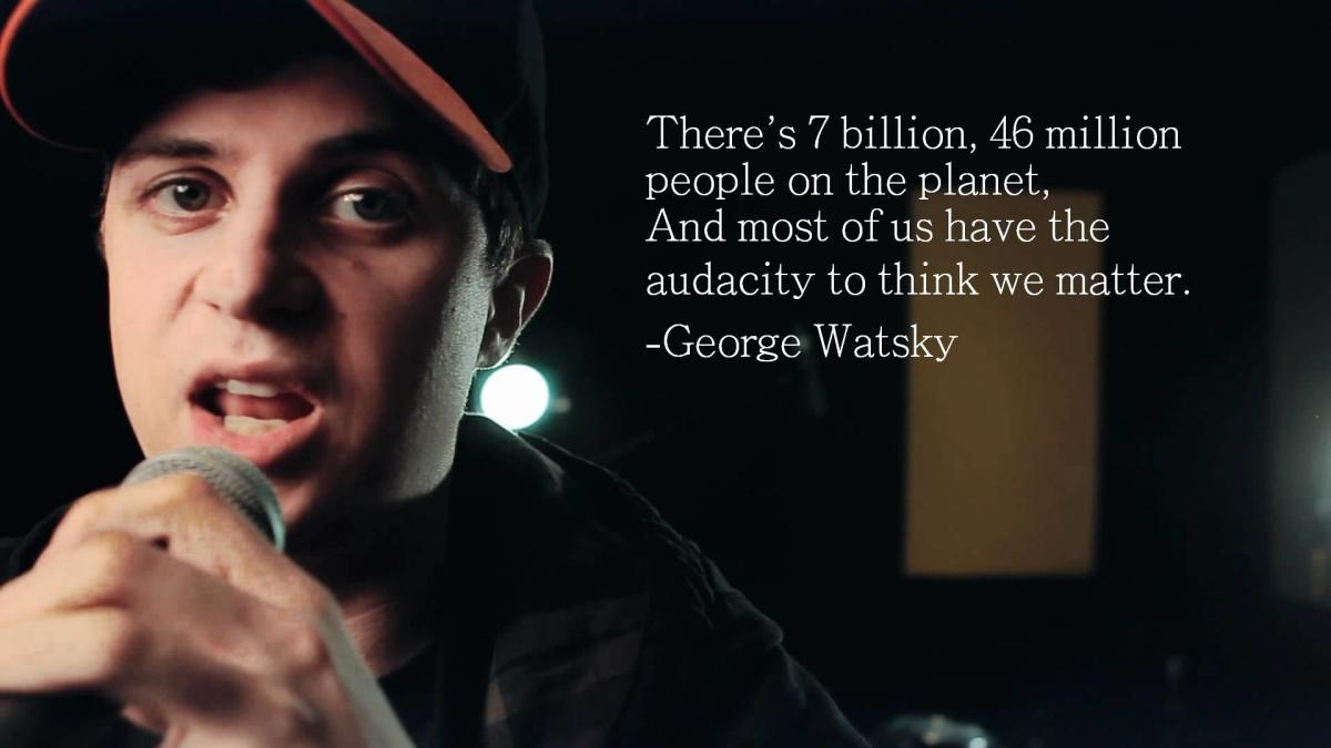 George Watsky quote from Tiny Glowing Screens part two