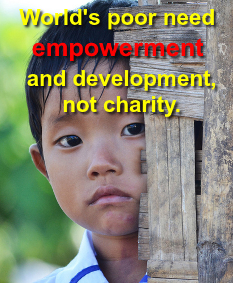 The Poor Need Development and Empowerment, Not Charity.