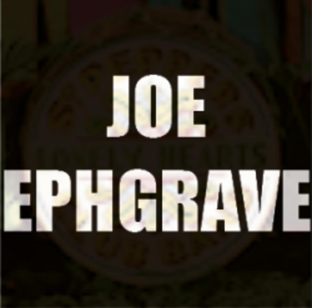 Who was Joe Ephgrave?