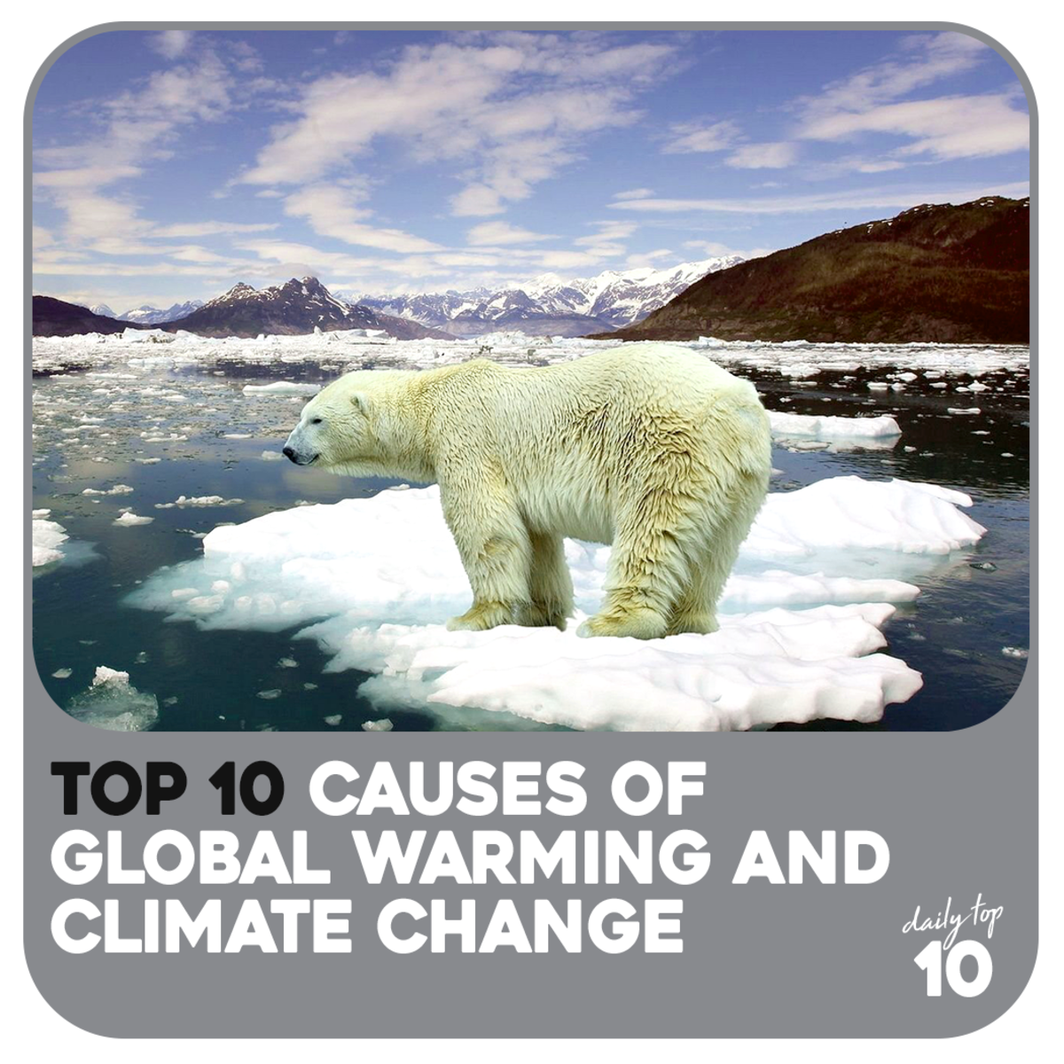 Top 10 Causes of Global Warming and Climate Change