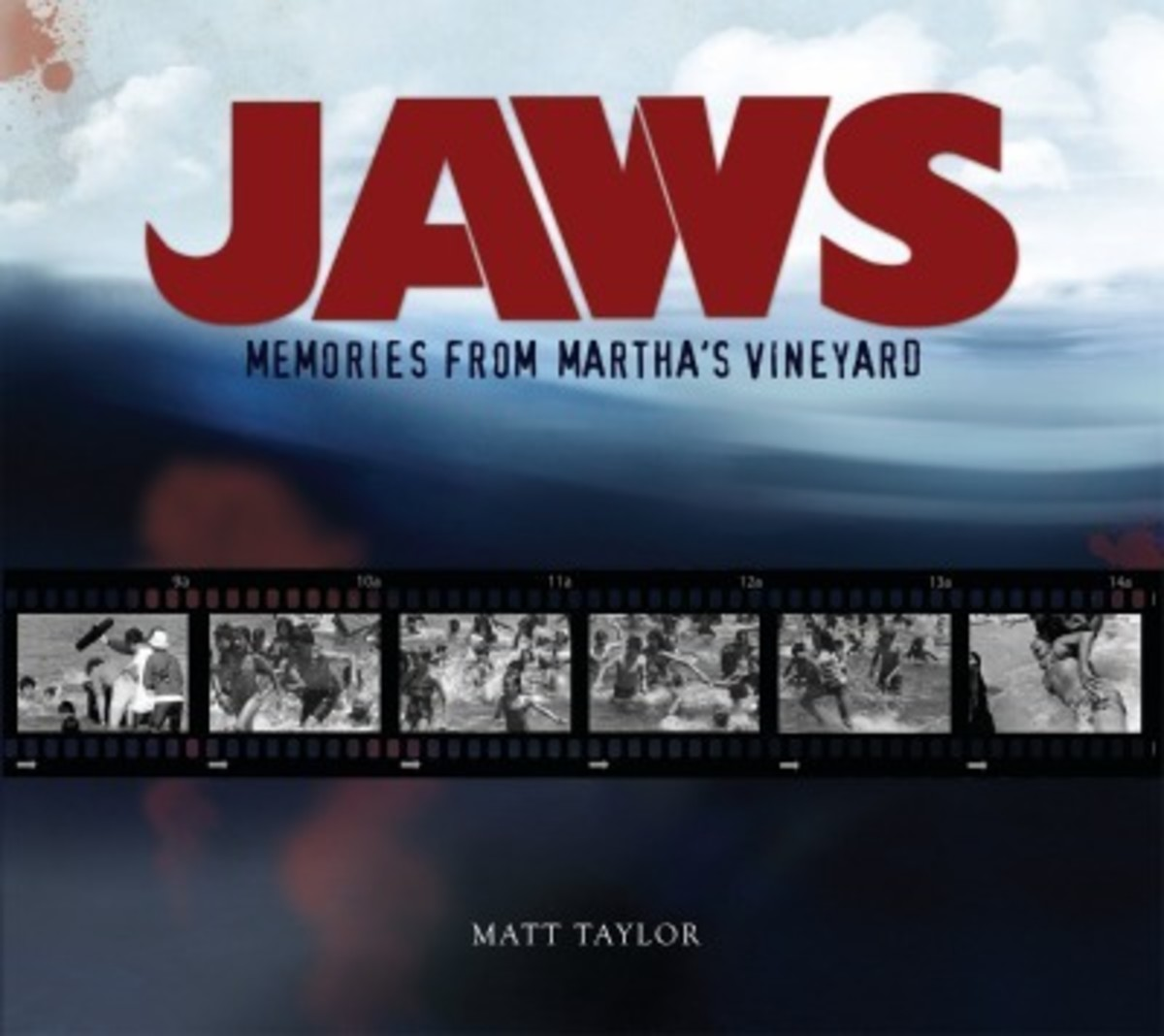 JAWS: Memories From Martha's Vineyard - This volume sets a new, very high standard for behind-the-scenes movie books.