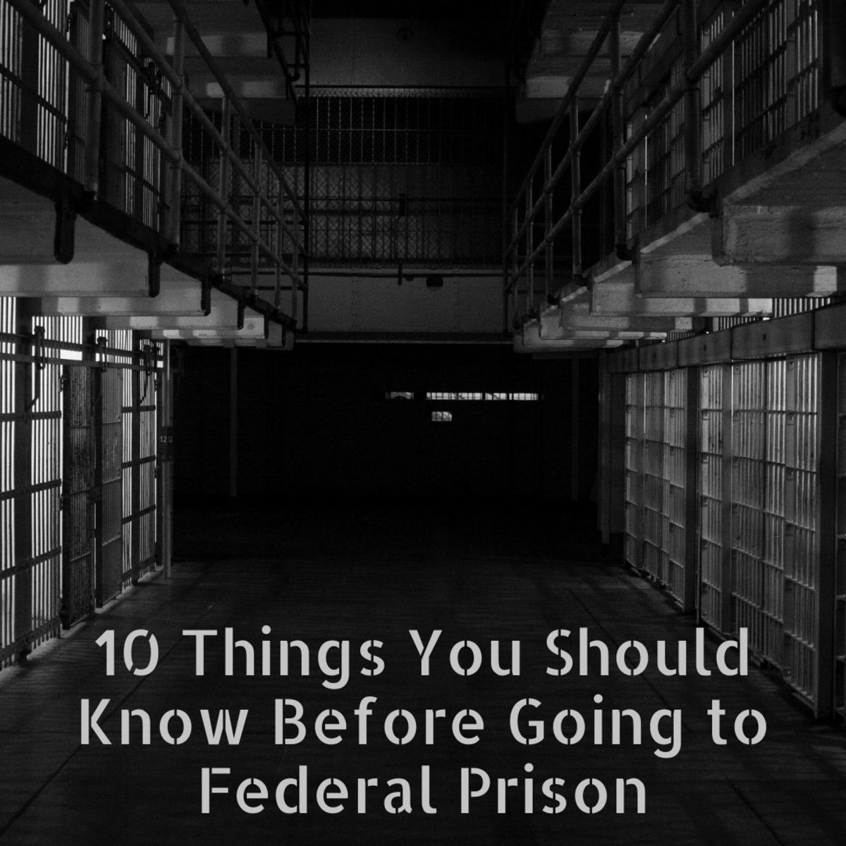 Going to prison is tough—here are 10 things you should know about life in prison before you go.
