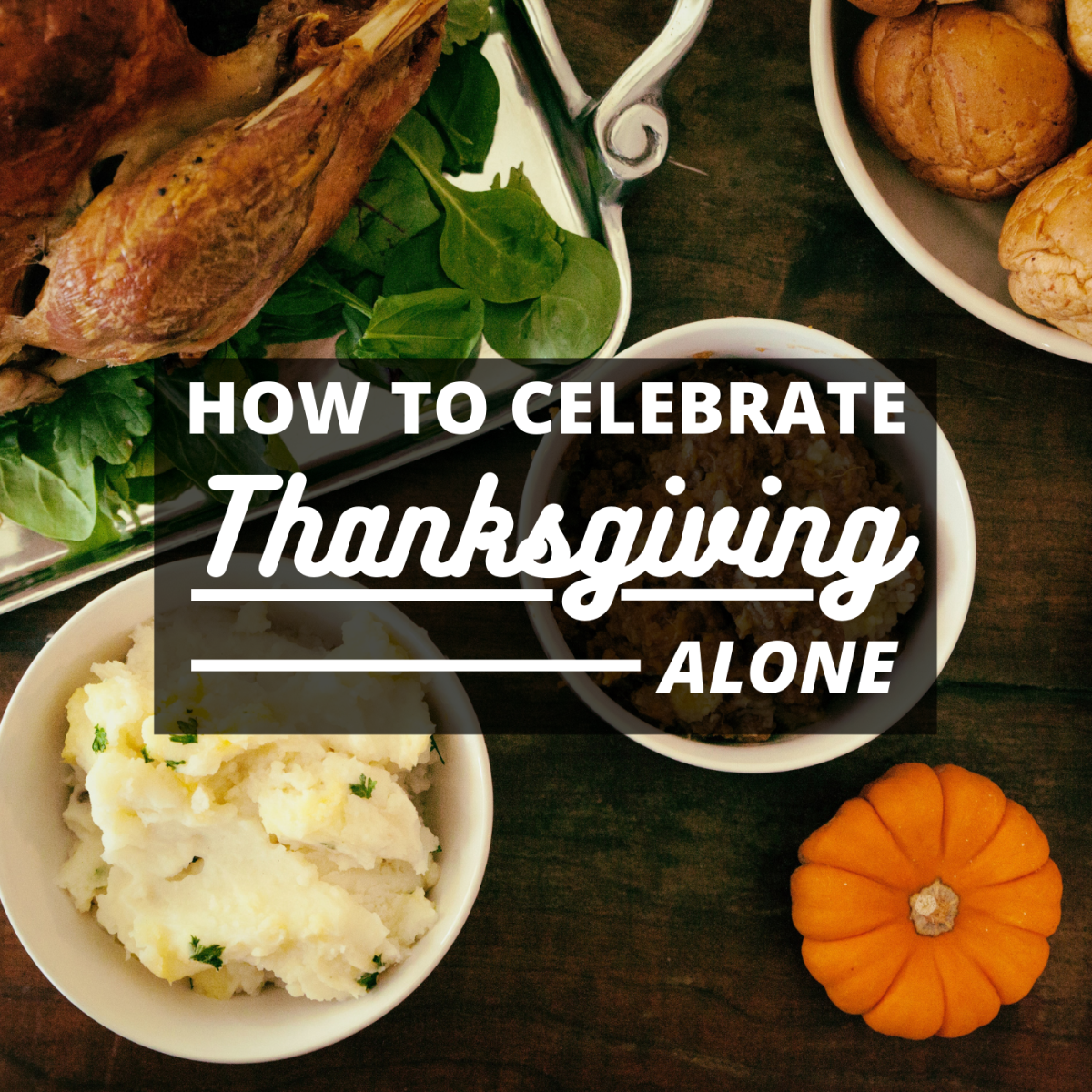 How to Make Thanksgiving Festive When Celebrating Alone