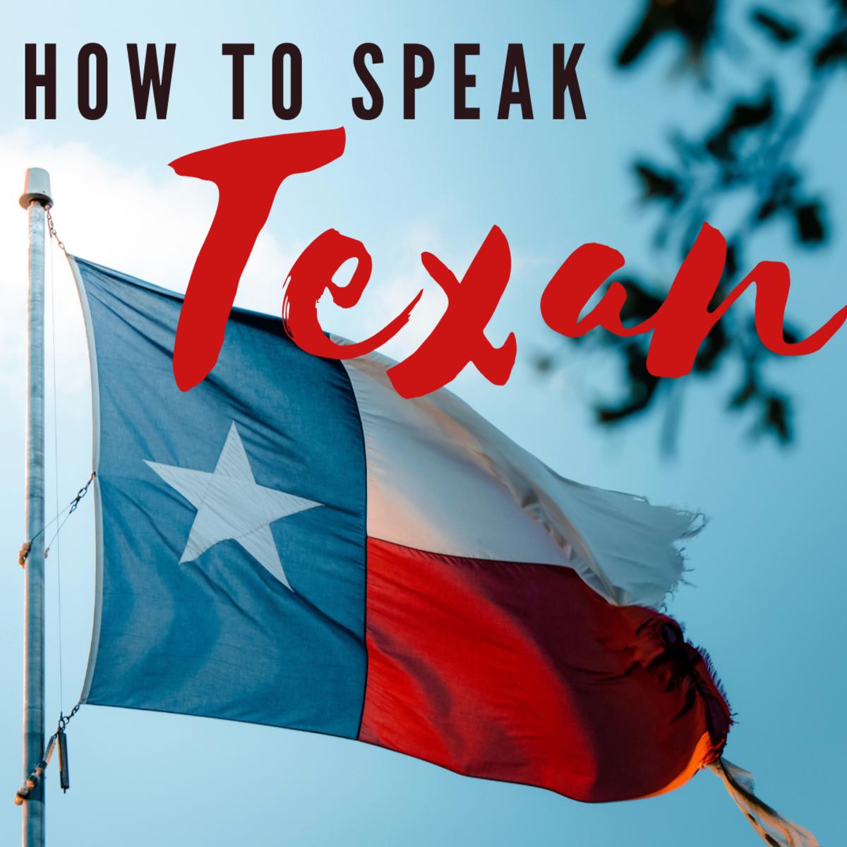 Texasisms: A Glossary of Texan Slang, Words, & Sayings