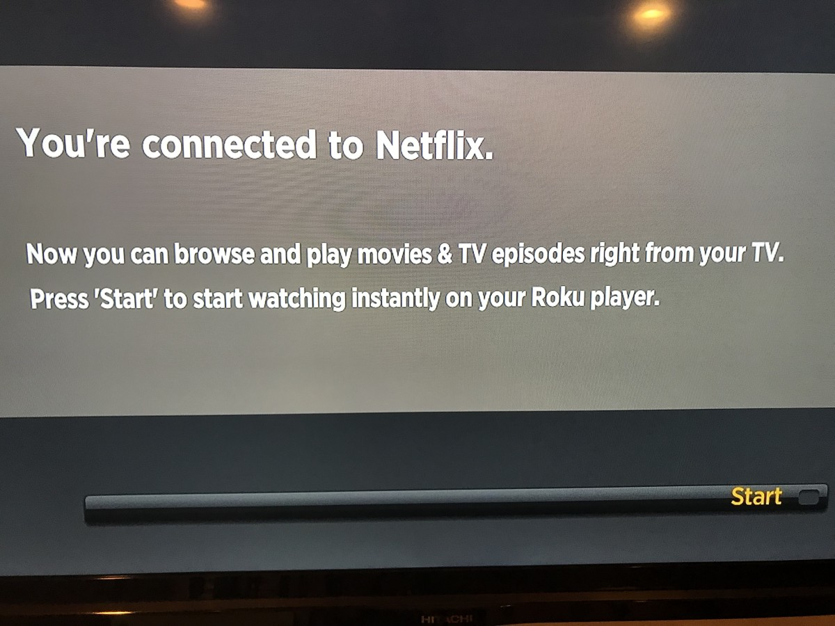 """Select """"Start"""" on the next with a message telling you that you're now connected to Netflix."""