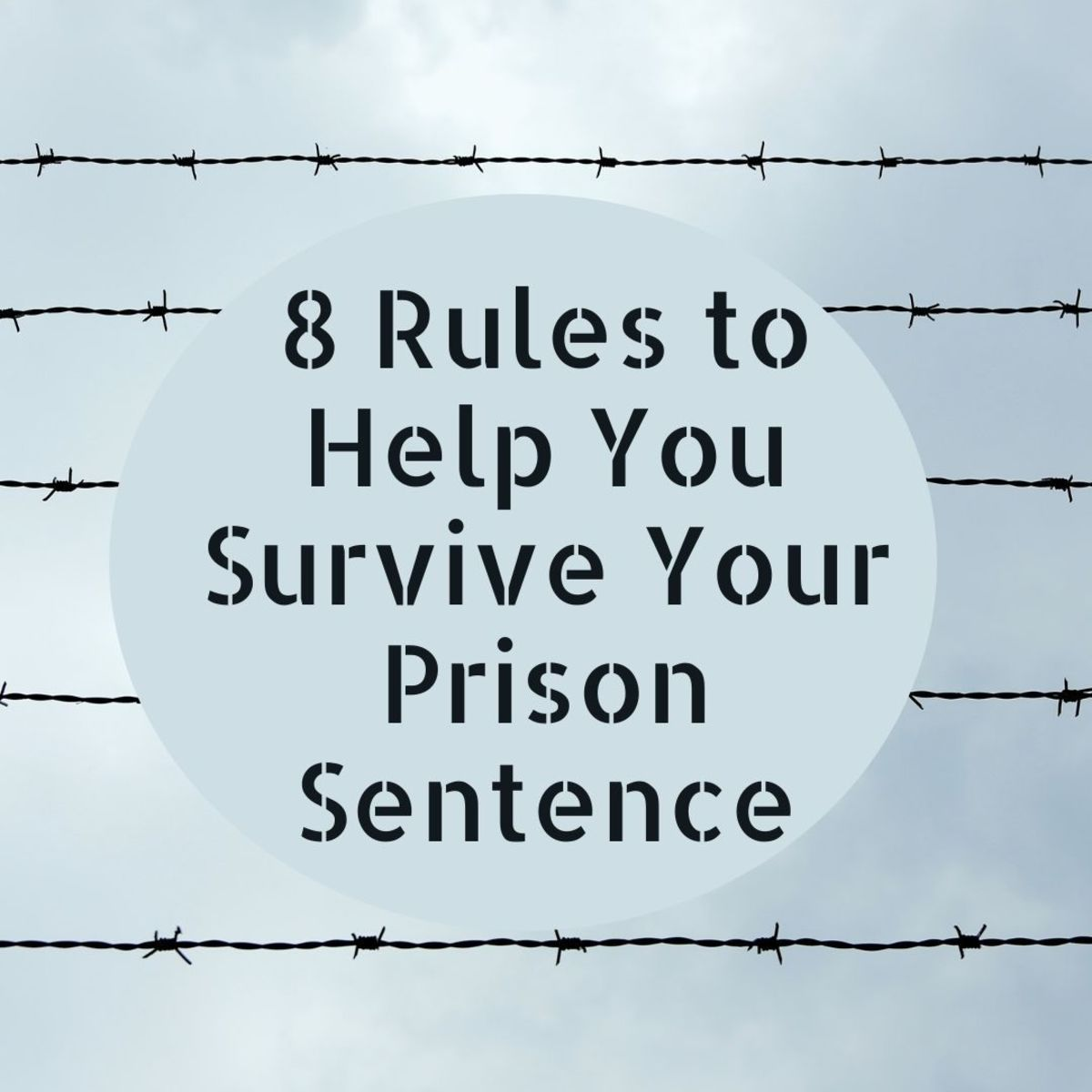 These rules will help you survive your time in prison.