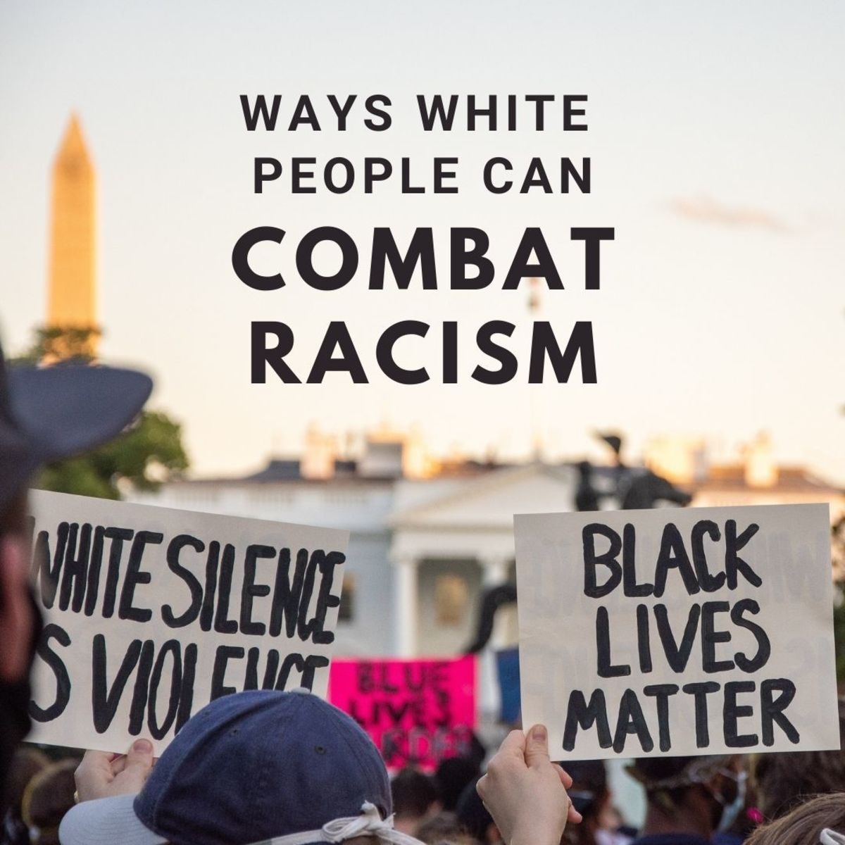 Here are 25 basic ways you can work to combat racism as a white person.