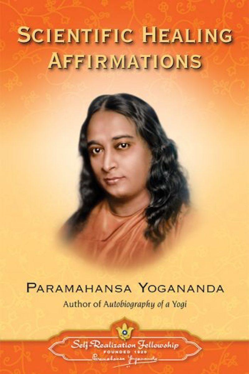 "Paramahansa Yogananda's Book, ""Scientific Healing Affirmations"""