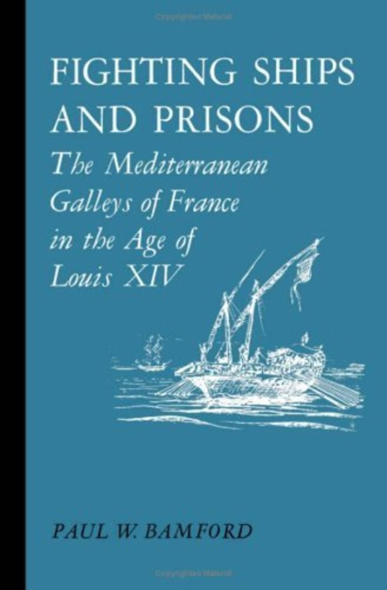 Fighting Ships and Prisons: Mediterranean Galleys of France in the Age of Louis XIV Review