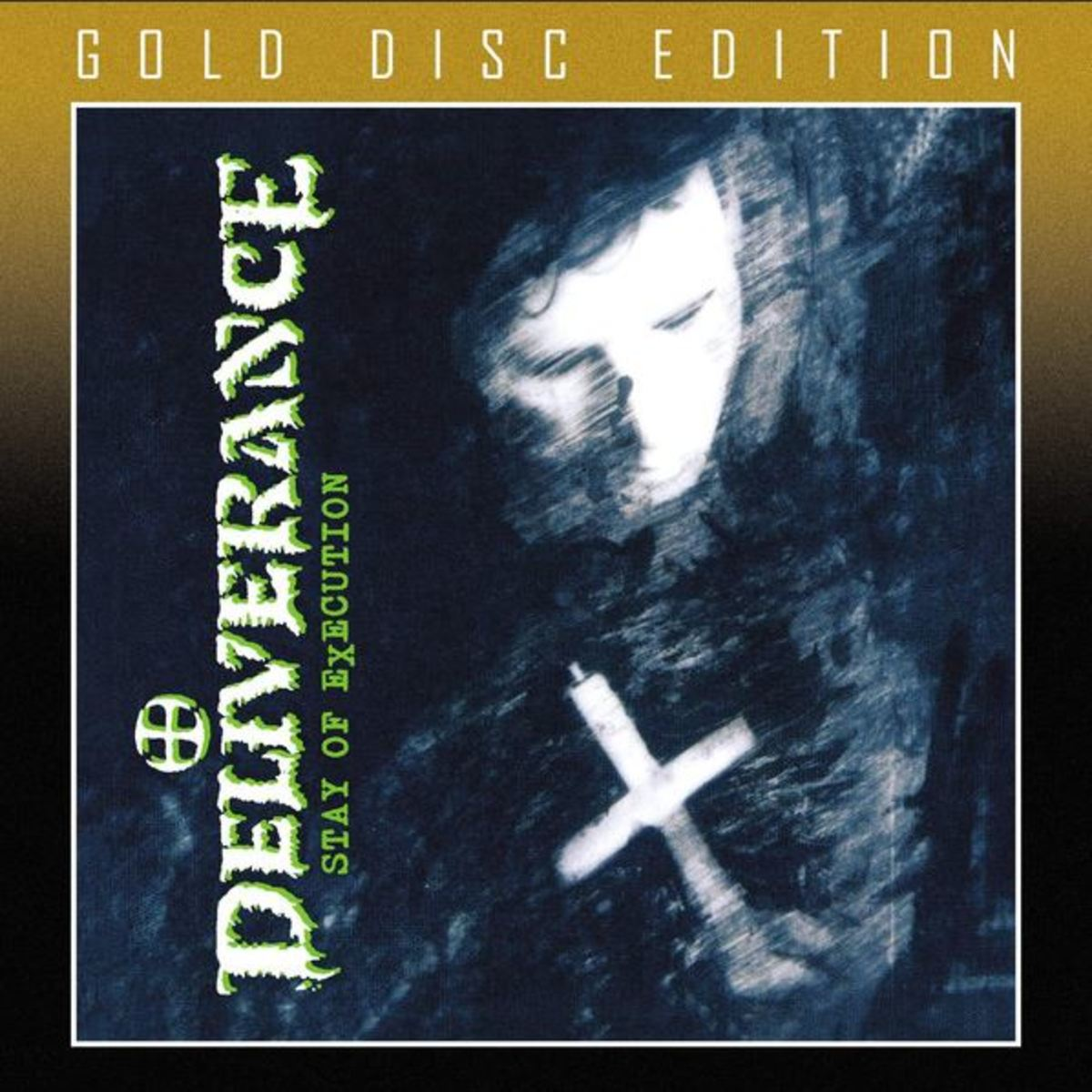 "Deliverance ""Stay Of Execution"" CD Cover (2019 Gold Disc Edition)"