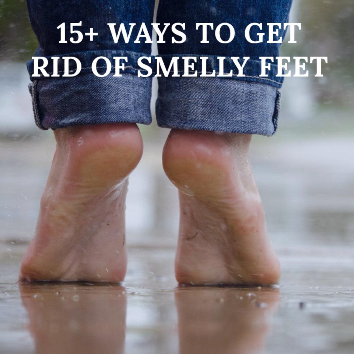 How to Prevent and Cure Smelly Feet