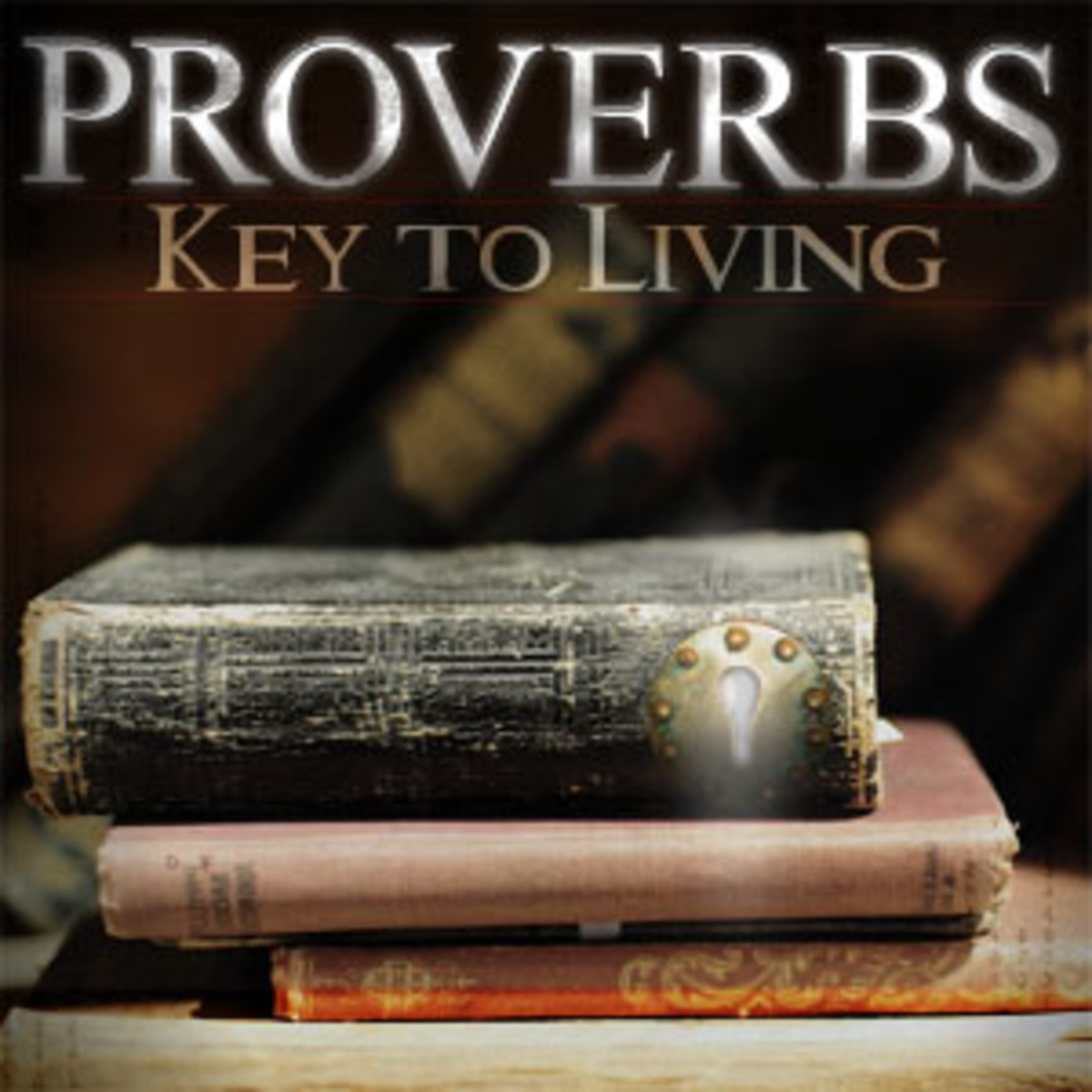 How to Make Better Decisions, The Book of Proverbs
