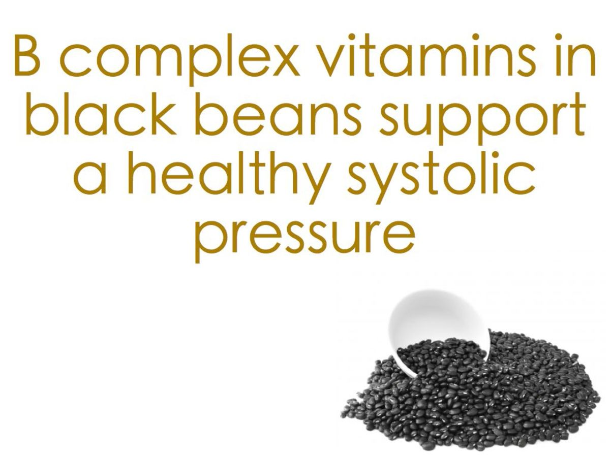 The folate in black beans helps lower blood pressure.
