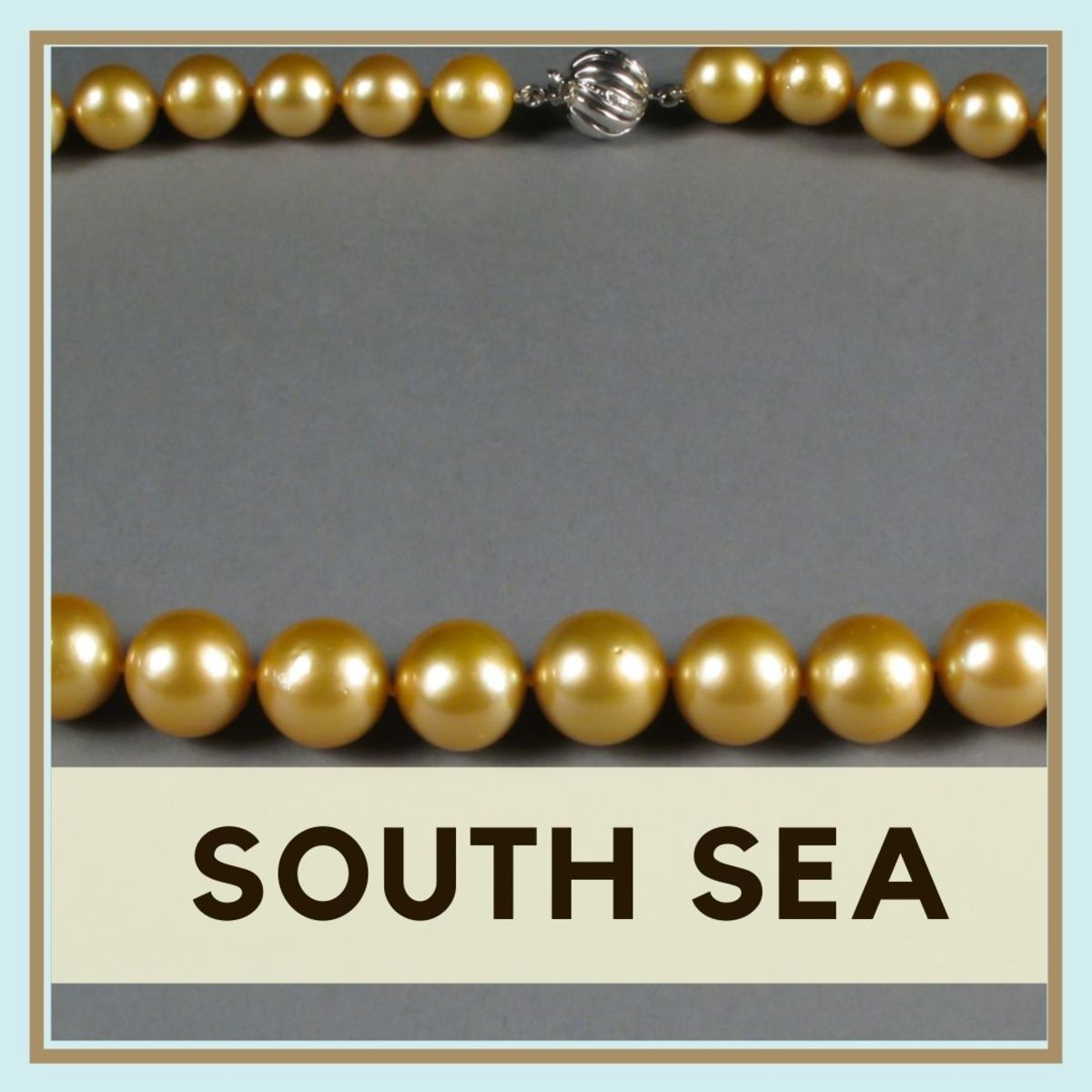 South Sea pearls are known for their color and high quality.