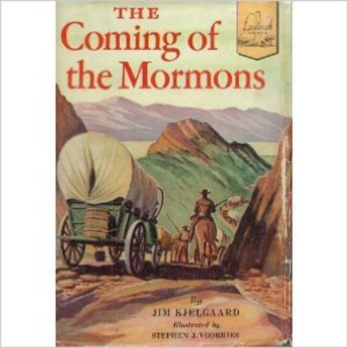 The Coming of the Mormons by Jim Kjelgaard