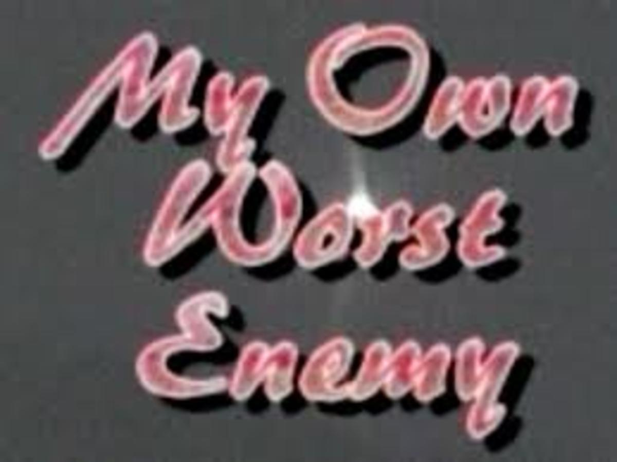 Who or What Is Your Worst Enemy