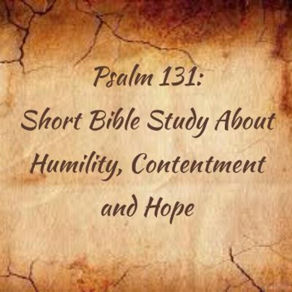 Psalm 131: Bible Study of Only Three Verses