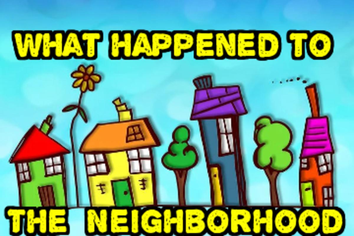 What Happened to the Neighborhood?