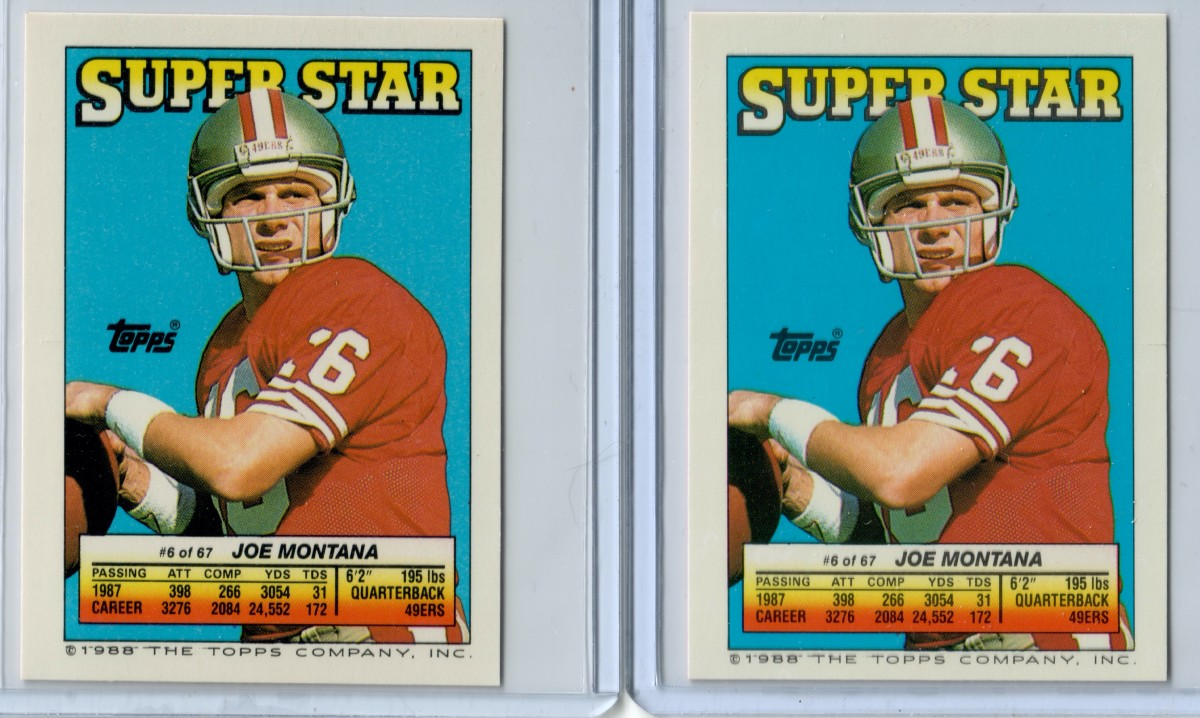 This is a 1988 Topps Sticker featuring Joe Montana on one side. One of these cards and perhaps both, are not centered correctly. Note the differences, particularly at the bottom. Even if perfect otherwise, one is not a PSA 10.