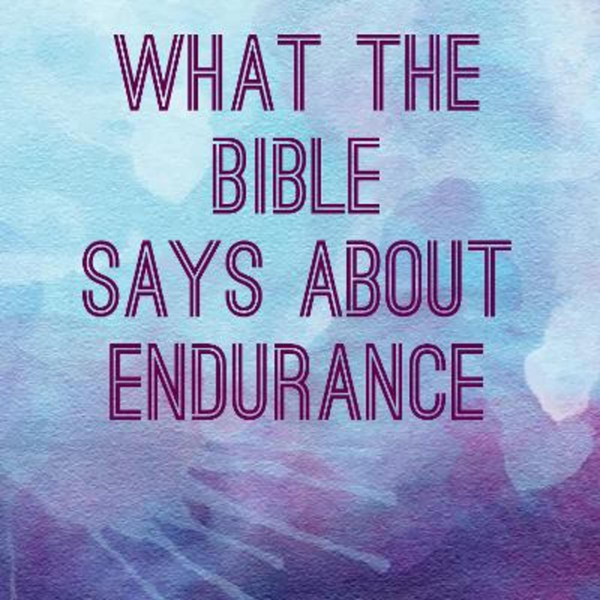 What the Bible Says About Endurance