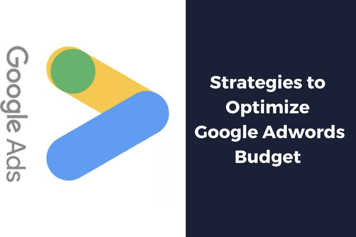 Learn How to Optimise Google Adwords Budget Here!
