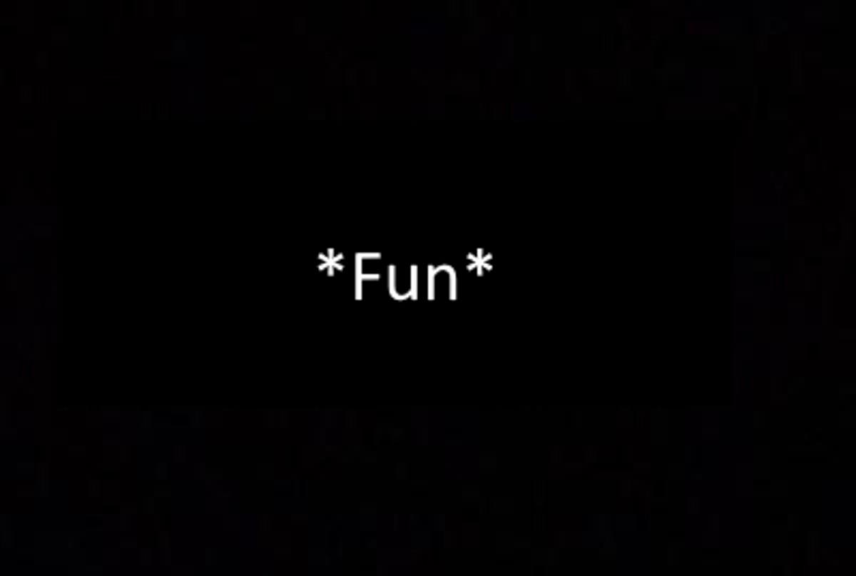 *Fun*