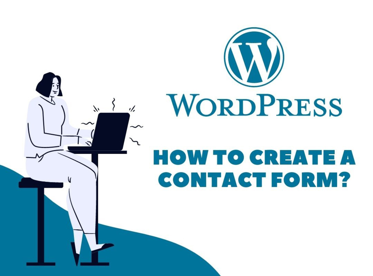 How to Create a Contact Form With WordPress?