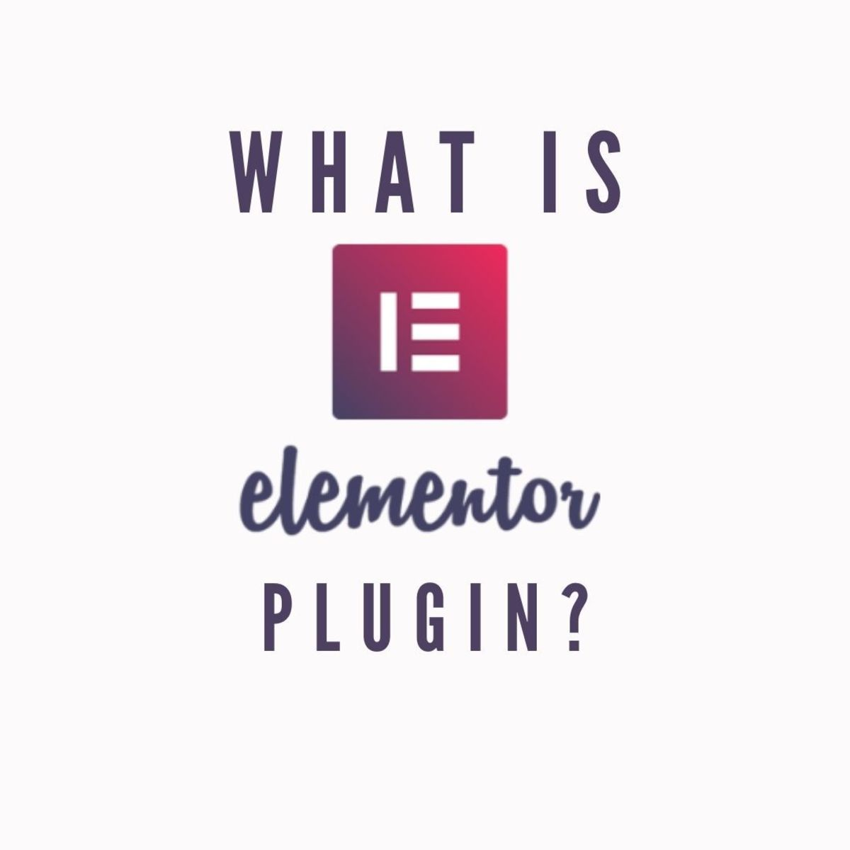 What is Elementor Plugin? a Complete Guide for Beginners