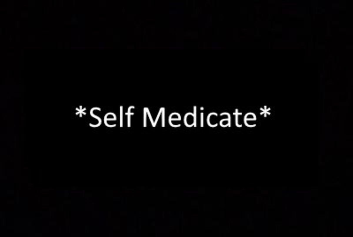 *Self Medicate*