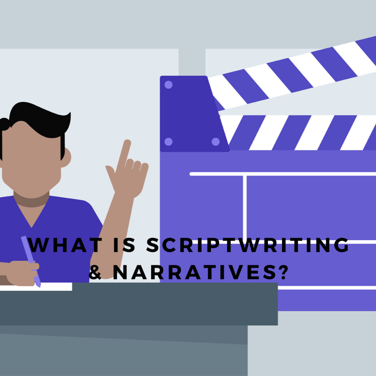 What is Scriptwriting & Narratives?