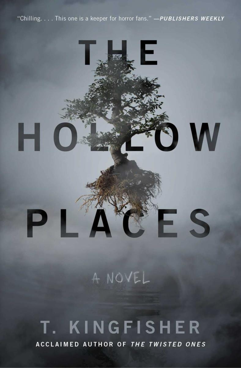 """The Hollow Places"" by T. Kingfisher"