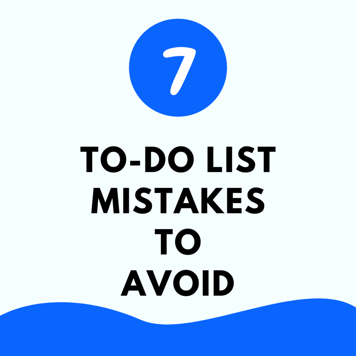Seven most important to-do list mistakes to avoid to increase productivity