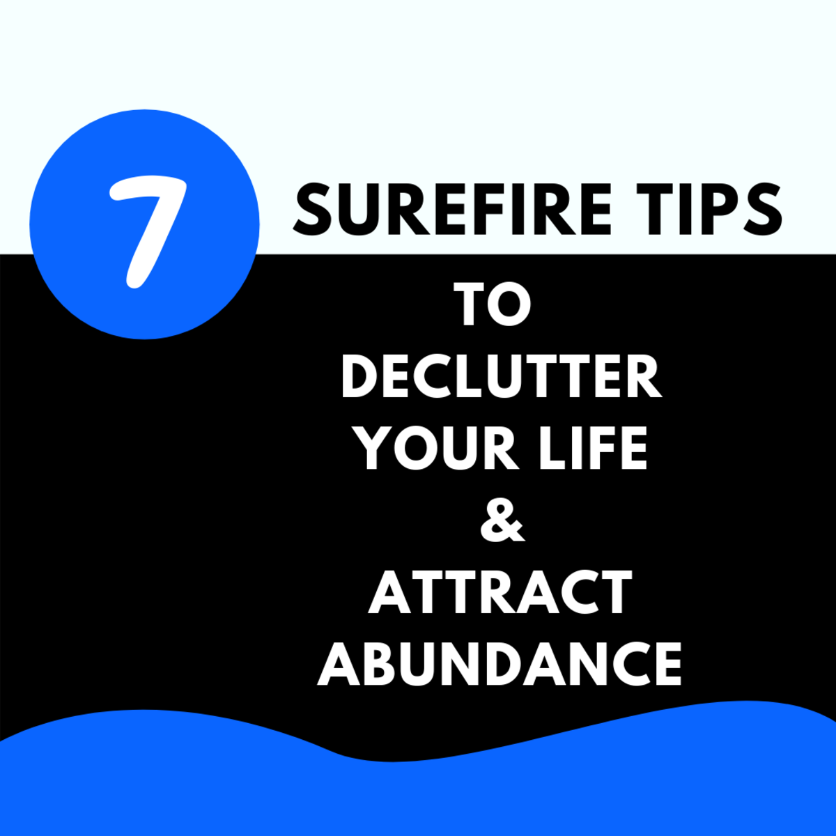 7 Surefire Tips to Declutter Your Life and Attract Abundance