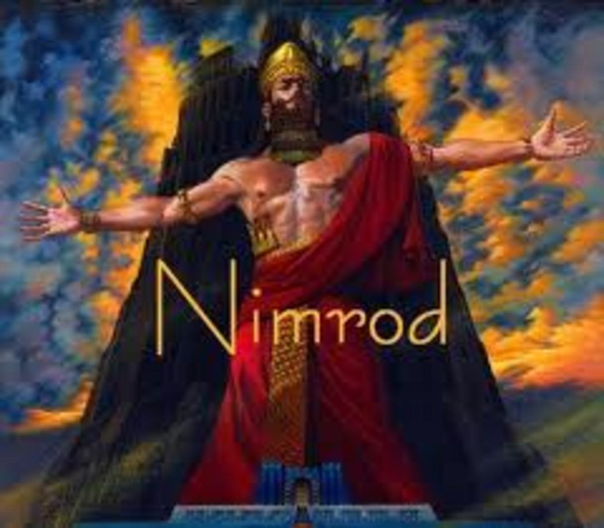 NIMROD THE WORLDS FIRST TYRANT AND FORERUNNER OF THE ANTICHRIST