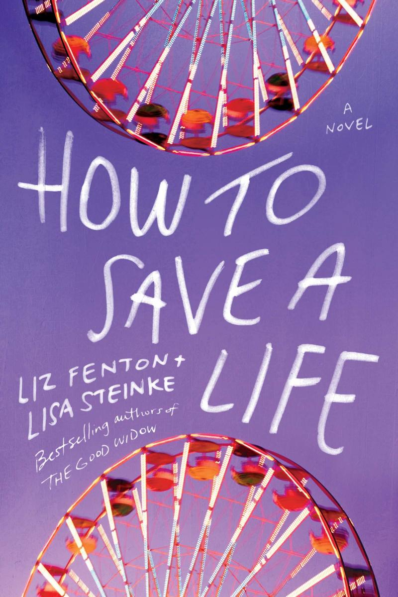 """How to Save a Life"" by Liz Fenton and Lisa Steinke"