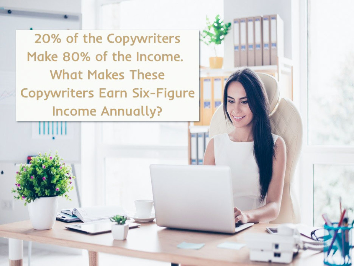 20% of the Copywriters Make 80% of the Income. What Makes These Copywriters Earn Six-Figure Income Annually?