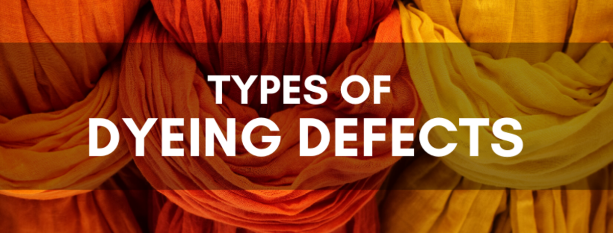 Types of Dyeing Defects in Textiles and Fabrics