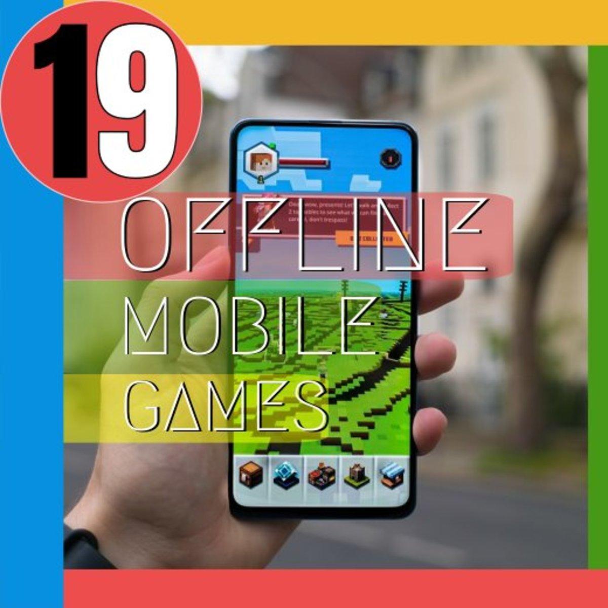 19 Best Offline Mobile Games for Bored People