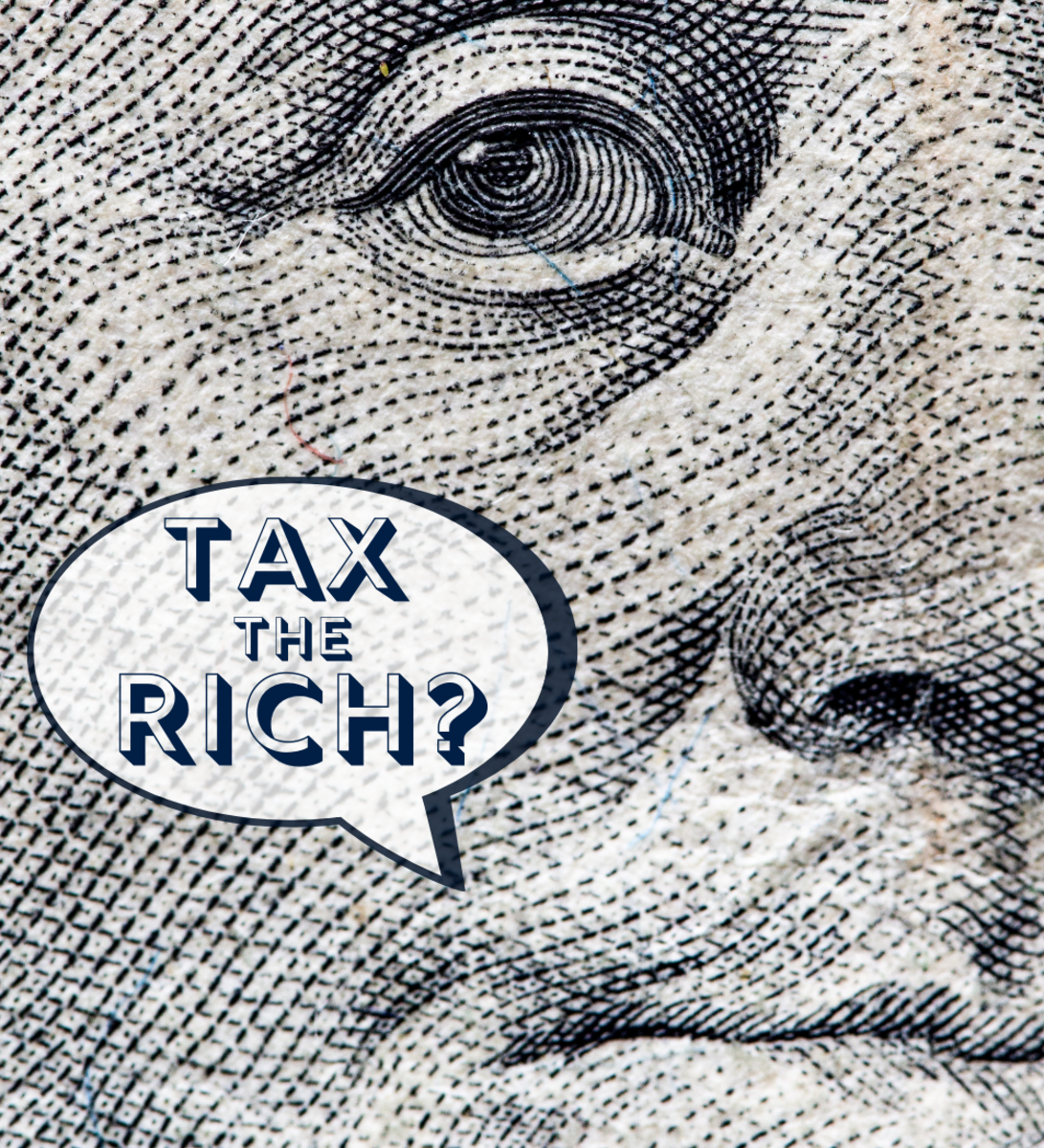 Tax the Rich? Pros and Cons