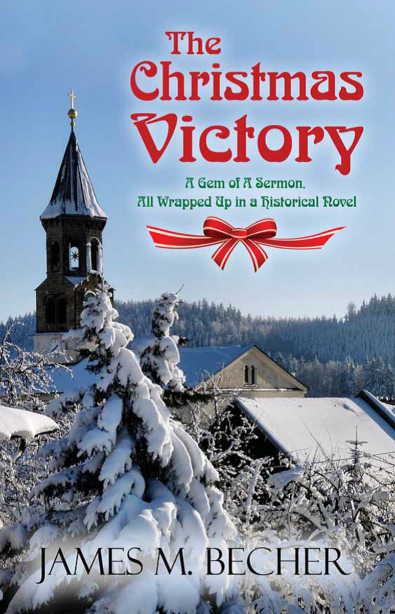 "James M. Becher's new historical novel, ""The Christmas Victory, A Gem of a Sermon, All Wrapped Up in a Historical Novel"""