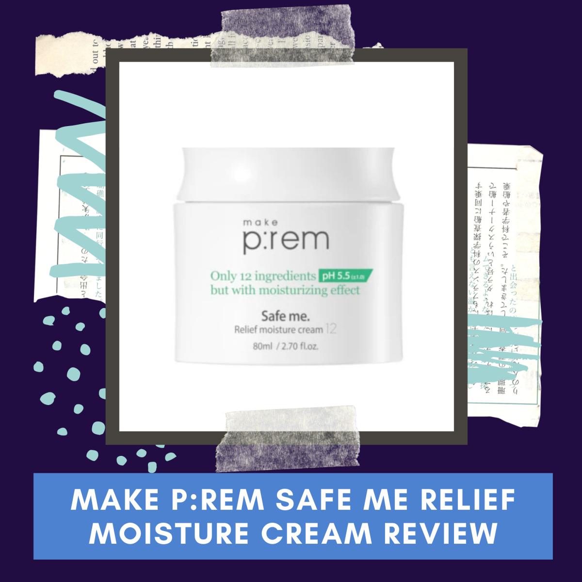 Make P:rem Safe Me Relief Moisture Cream Review