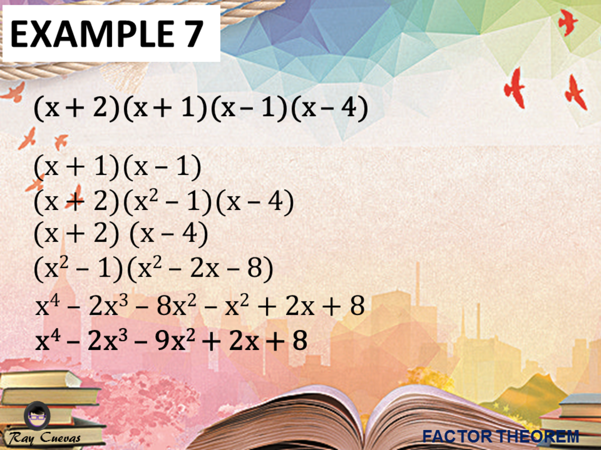 Example 7: Finding the Equation Given the Zeros with the Use of Factor Theorem