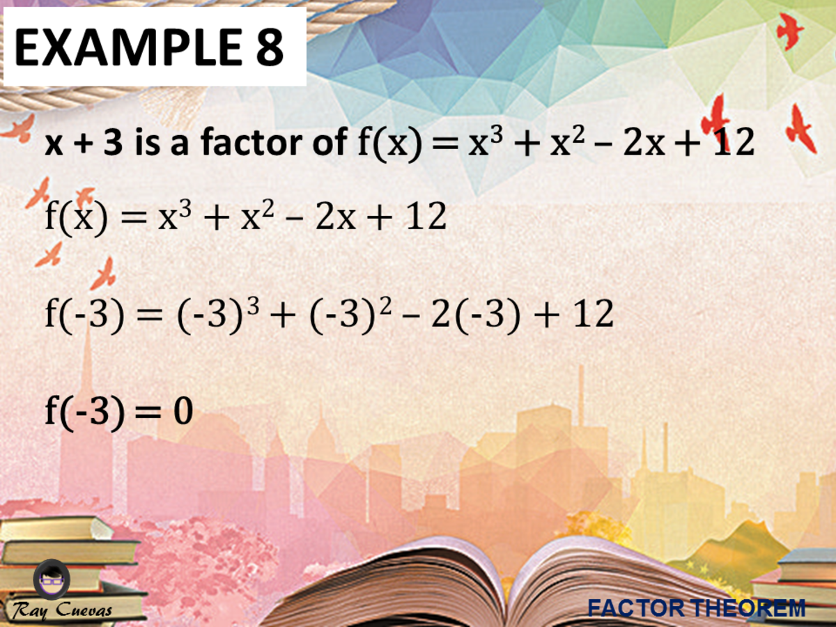 Example 8: Determining if X - C Is a Factor of an Equation