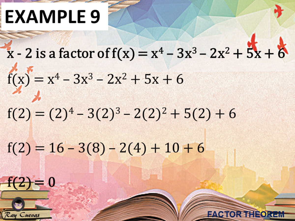 Example 9: Determining if X – C Is a Factor of an Equation
