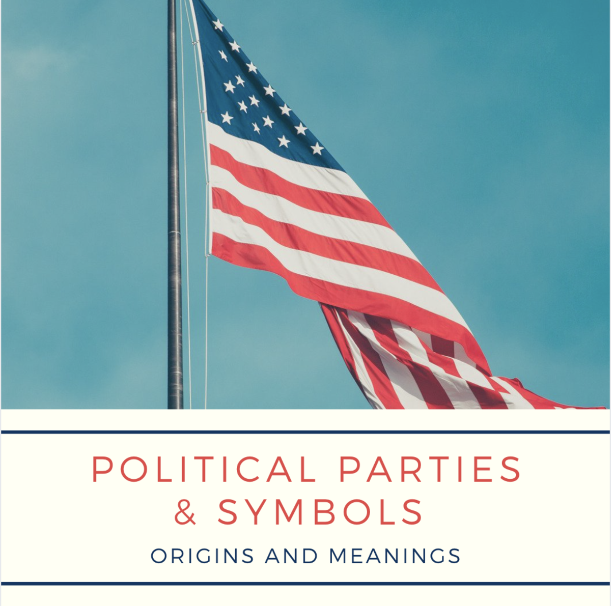 Political Parties and Symbols: Origins and Meanings